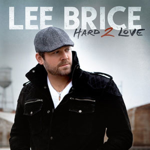 Hard To Love (Lee Brice Cover)