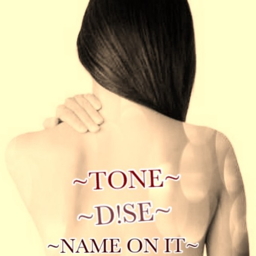 Tone Ft. D!$E - Name On It (Prod. By I Am KBeatZ)