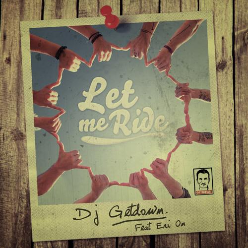 Getdown feat. Eri On - Let Me Ride