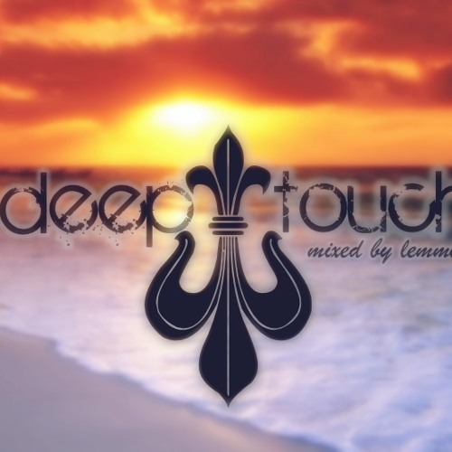 Deep Touch mixed by lemmily