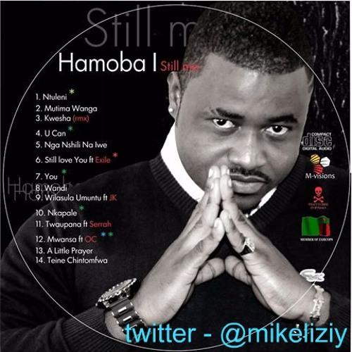 Still love you (Remix)- Hamoba Ft. K'Millian,Exile, Chatu & Kanji