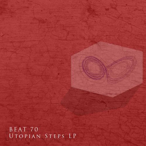 Beat 70 - Utopian Steps - (OUT NOW) Utopian Steps LP