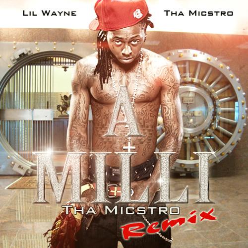 Lil Wayne - A Milli (Tha Micstro Instrumental Remix)