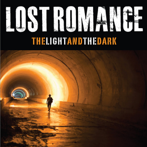 """Lost Romance """"The Light And The Dark"""""""