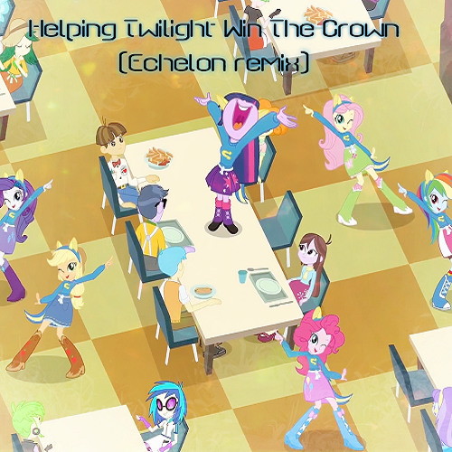 Equestria Girls - Helping Twilight Win the Crown (Echelon remix)