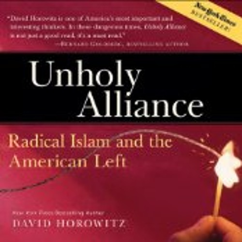 Unholy Alliance: Radical Islam and the American Left by David Horowitz