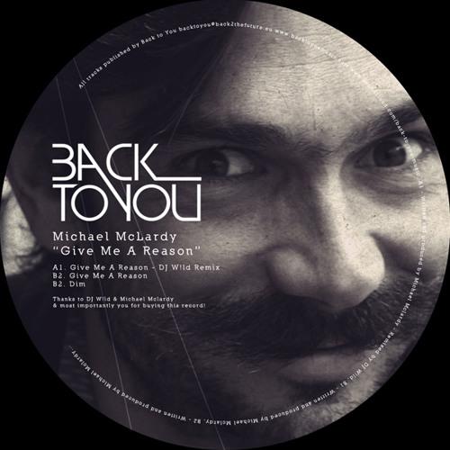 BTY002_Michael McLrady_Give me a Reason_DJ W!ld Remix (CLIP)