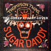 SUGAR DADDY (Thompson Twins' Cover)-Corey Stuart