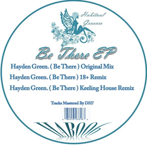 'Be There' - Hayden Green (Out now on Habitual Grooves)