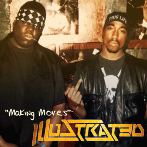 Making Moves (Ft Biggie & Tupac)