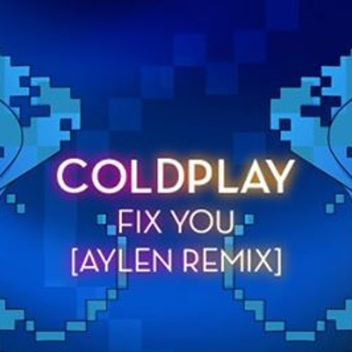 fix you aylen remix