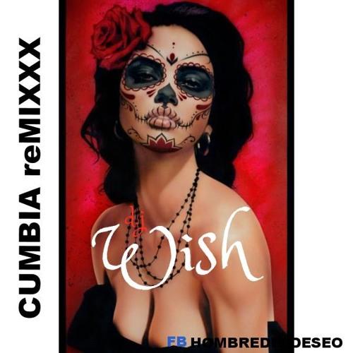 CUMBIA MIX de DJWISH el HOMBRE del DESEO
