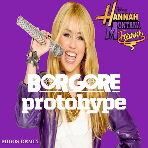 Hannah Montana (Borgore And Protohype Remix)[FREE DL]