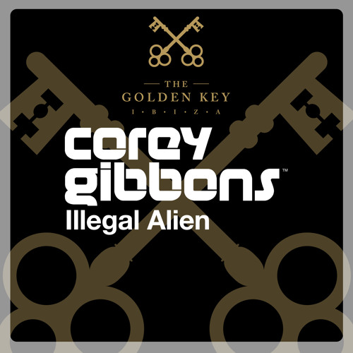 Corey Gibbons - Illegal Alien (Preview)