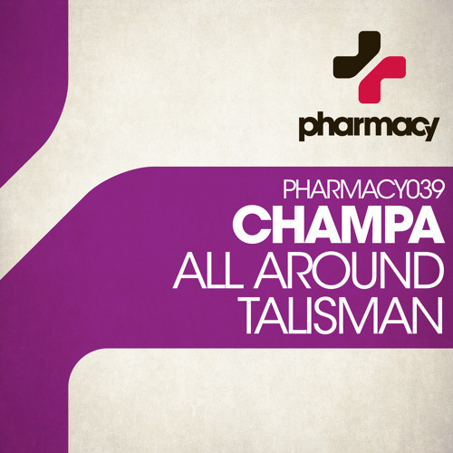 Champa - All Around / Talisman EP (Previews) - Pharmacy Records - Out Now