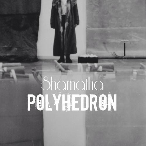 Kriece pres. Shamatha - Polyhedron (Diego Velasco Remix)