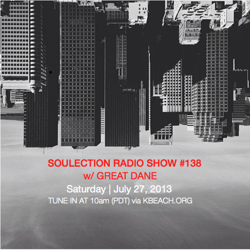Soulection Radio Show #138 w/ Great Dane