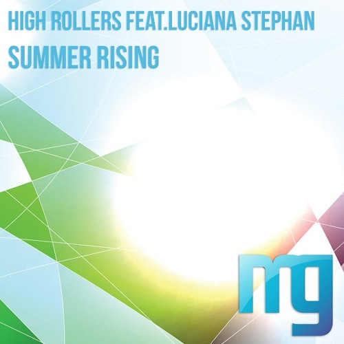 High Rollers ft. Luciana Stephan-Summer Rising[MELODY GARDEN RECORDINGS]