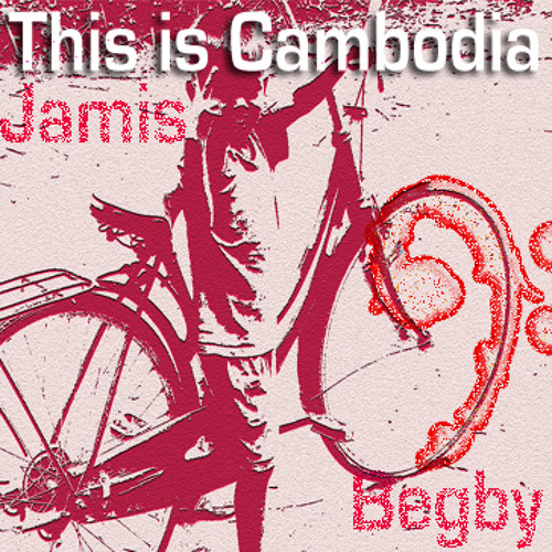 Jamis Begby - This is Cambodia