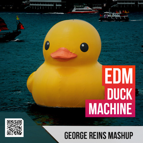 Knife Party Vs. Bassjackers and Kenneth G - EDM Duck Machine (George Reins Mashup)