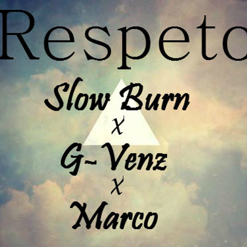 Respeto - Slow Burn X G-Venz X Marco