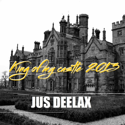 Jus Deelax - King of my castle 2013 (Private remix free download)