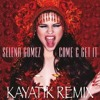 Salena Gomez - COME AND GET IT (Kayatik Remix)