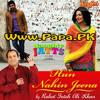 Hun Nahin Jeena Naughty Jatts By Rahat Fateh Ali Khan