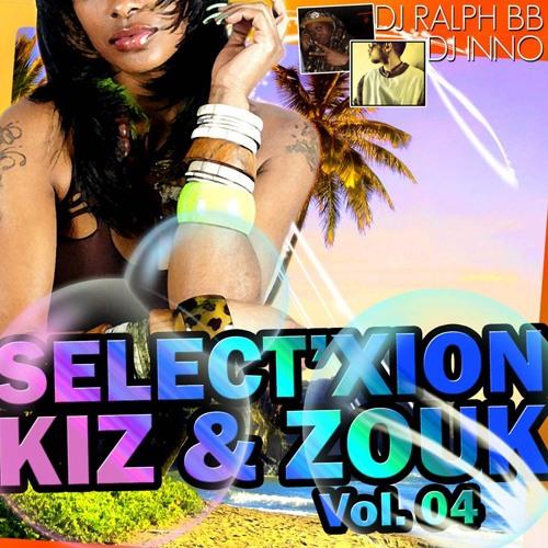 SELECT'XION  Zouk & Kiz  Vol.04 By Dj Inno & Dj Ralph Bb  (2013)