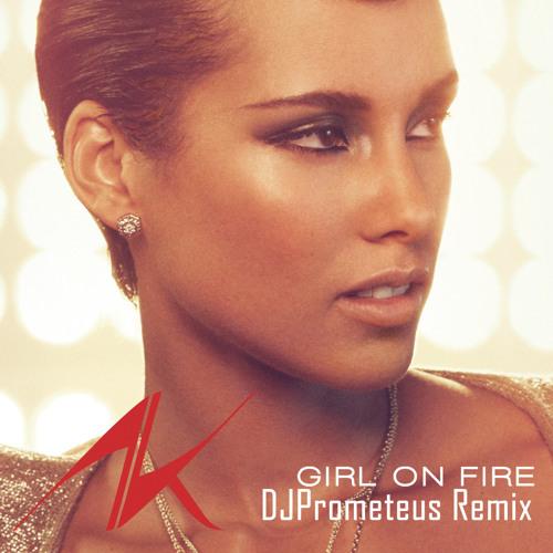 Alicia Keys - Girl on Fire (DJPrometeus Remix)