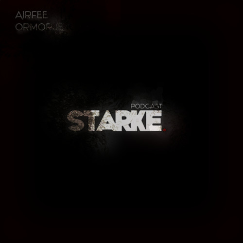 Starke Podcast Vol. 1 (Airfee & Ormorje)
