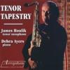 Tenor Tapestry - James Houlik