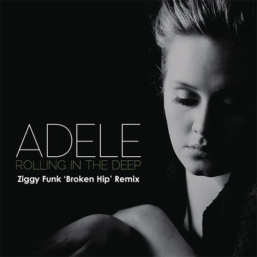 Adele - Rolling In The Deep (Ziggy Funk  Broken Hip Remix)