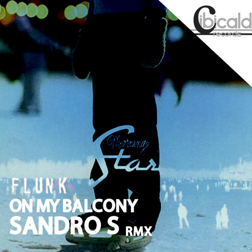 On My Balcony (rmx Sandro S) - Flunk