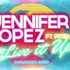 Jennifer Lopez - Live It Up ft. Pitbull (GodWonders REMIX) ***FREE DOWNLOAD***