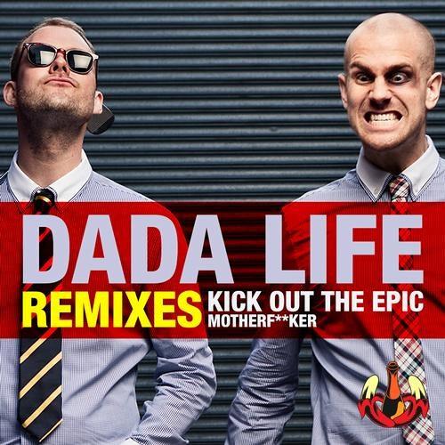 Dada Life - Kick Out The Epic Motherfucker (Freddie J Remix)