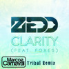 Zedd - Feat Foxes - Clarity (Marcos Carnaval Tribal Remix)