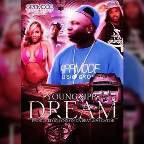 Young SIPP-Dream(prod.by: JynxOnDaBeat & SoGator)