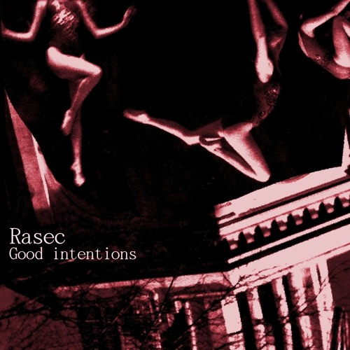 Good Intentions by Rasec