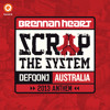Brennan Heart - Scrap The System (Defqon.1 Australia 2013 Anthem)
