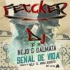 Ñejo & Dalmata - Señal De Vida ( - ReMiX FETCKER DJ® - )
