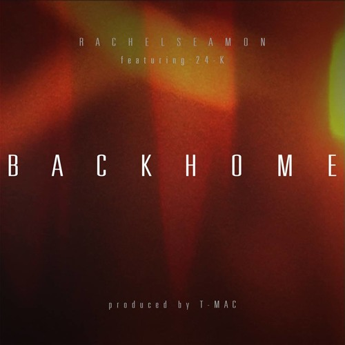 b a c k h o m e   (Feat. 24-K) (Prod by T-Mac)