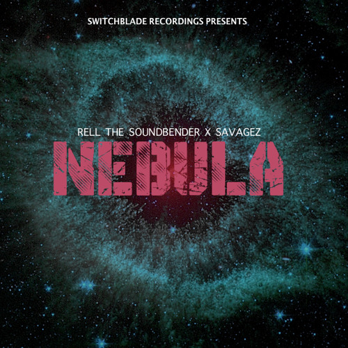 Rell The Soundbender X Savagez-Nebula (FREE DL)