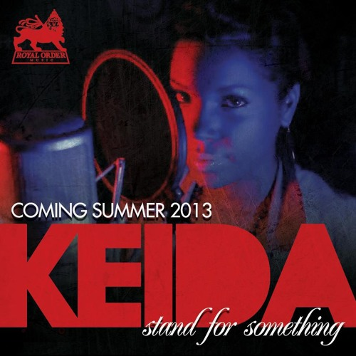 KEIDA - STAND FOR SOMETHING Premiered by DAVID RODIGAN on BBC1XTRA!
