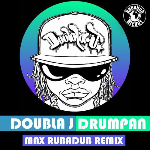 Doubla J - Drumpan (Max RubaDub Remix)