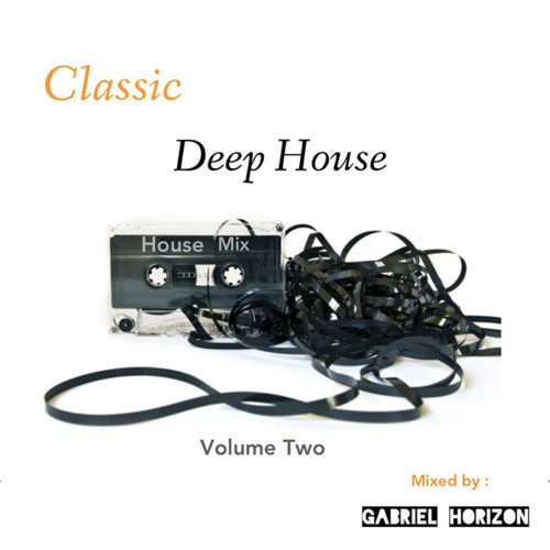 Classic deep house mix vol 2 By Gabriel Horizon
