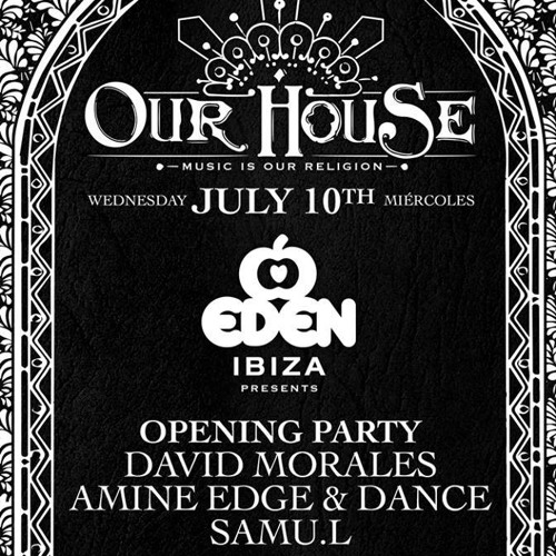 2013.07.10 - Amine Edge & DANCE @ Eden - David Morales's Our House, Ibiza, SP