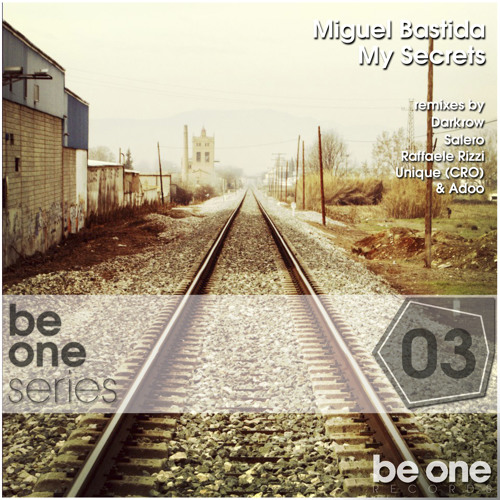 Miguel Bastida - My Secrets (Darkrow Remix) BeOneSeries03