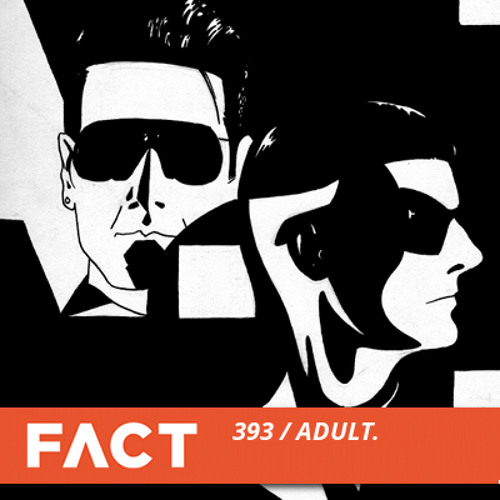 FACT mix 393 - ADULT. (Jul '13)