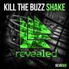 Kill The Buzz - Shake [OUT NOW!]